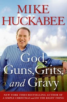 BOOK REVIEW – Grandiose Delusion: Mike Huckabee's God, Guns, Grits, and Gravy