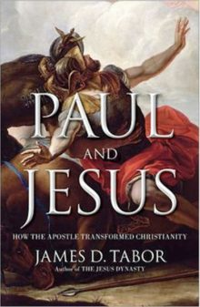 BOOK REVIEW: Paul and Jesus: How the Apostle Transformed Christianity