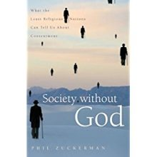 BOOK REVIEW: Society without God: What the Least Religious Nations Can Tell Us About Contentment