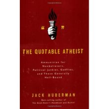 BOOK REVIEW: The Quotable Atheist: Ammunition for Non-Believers, Political Junkies, Gadflies, and Those Generally Hell-Bound
