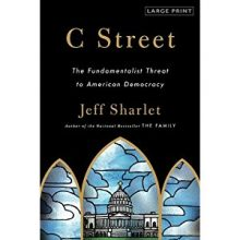 BOOK REVIEW: C Street: The Fundamentalist Threat to American Democracy