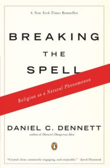BOOK REVIEW: Breaking the Spell: Religion as a Natural Phenomenon