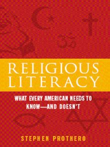 BOOK REVIEW: Religious Literacy: What Every American Needs to Know — and Doesn't